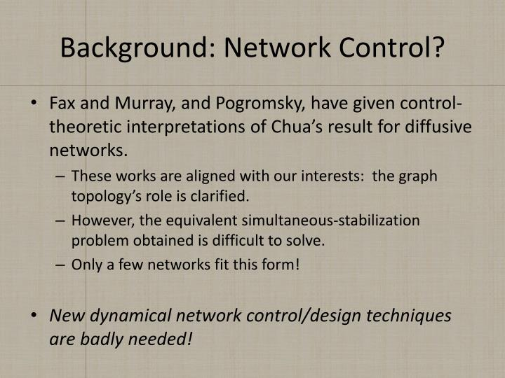 Background: Network Control?