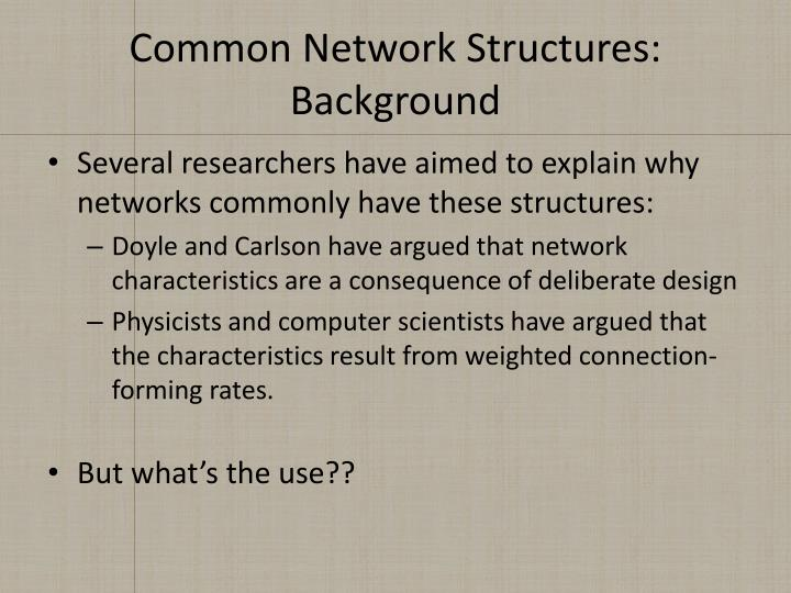 Common Network Structures: Background