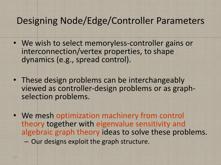 Designing Node/Edge/Controller Parameters