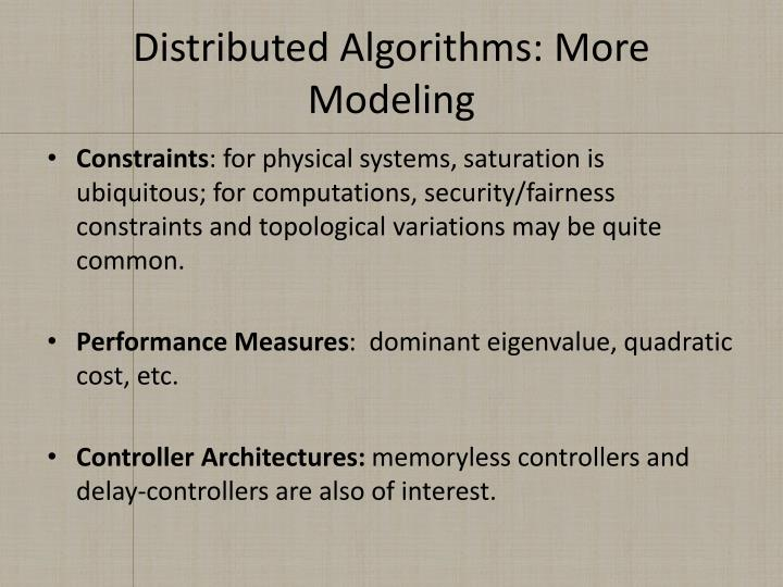 Distributed Algorithms: More Modeling