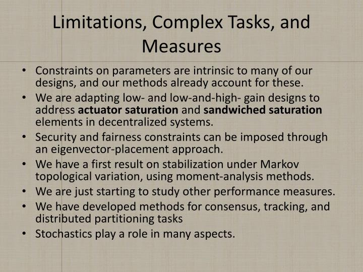 Limitations, Complex Tasks, and Measures