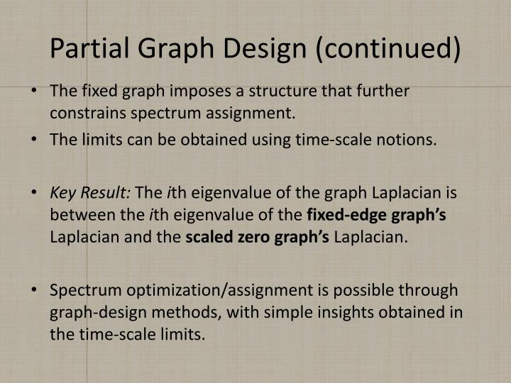Partial Graph Design (continued)