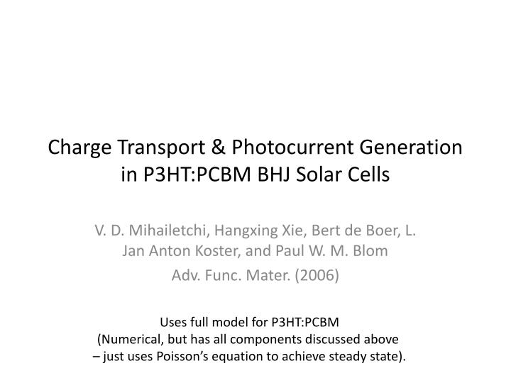 Charge Transport & Photocurrent Generation in P3HT:PCBM BHJ Solar Cells