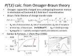 p t e calc from onsager braun theory
