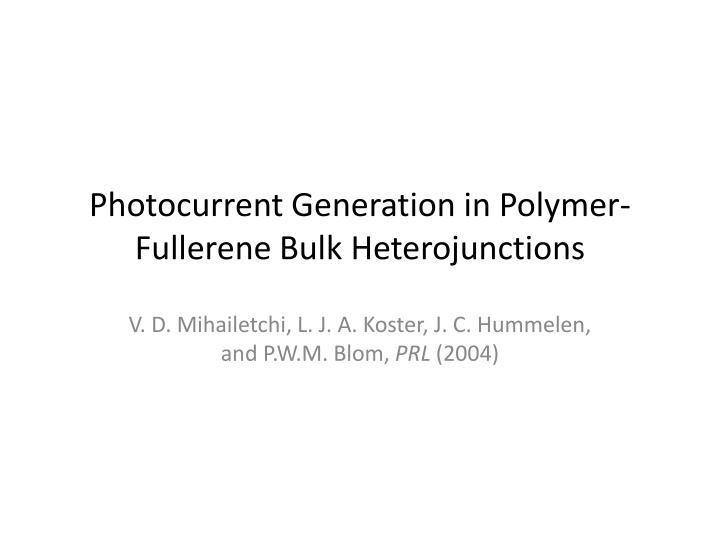 Photocurrent Generation in Polymer-Fullerene Bulk