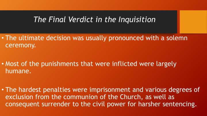 The Final Verdict in the Inquisition