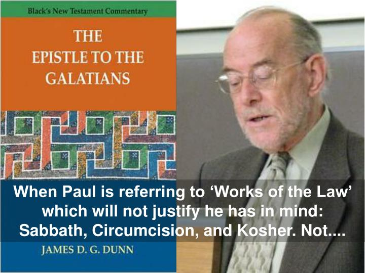 When Paul is referring to 'Works of the Law' which will not justify he has in mind: