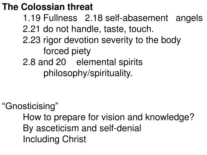 The Colossian threat