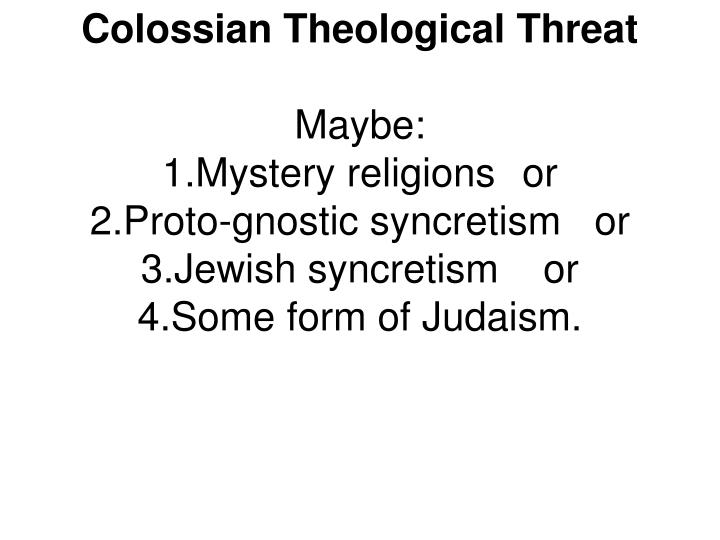 Colossian Theological Threat
