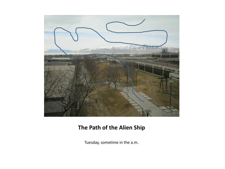 The Path of the Alien Ship