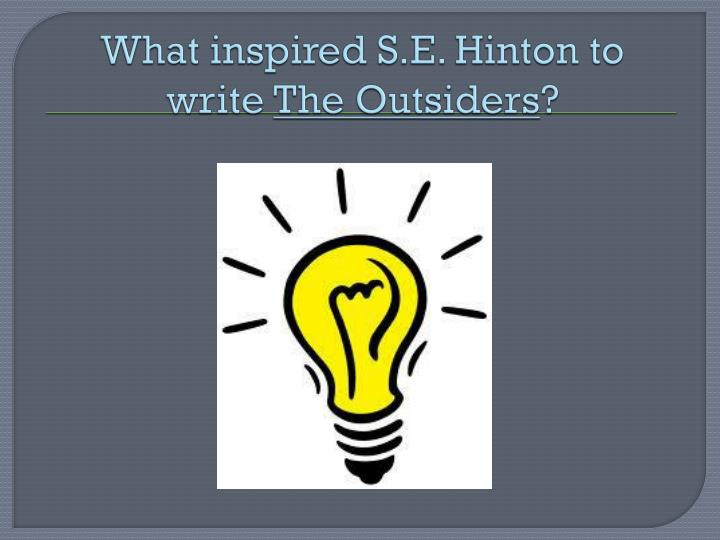 What inspired S.E. Hinton to write