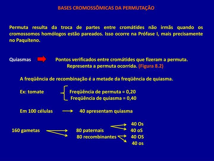 BASES CROMOSSÔMICAS DA PERMUTAÇÃO