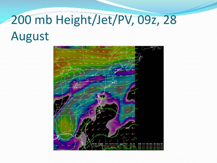 200 mb Height/Jet/PV, 09z, 28 August