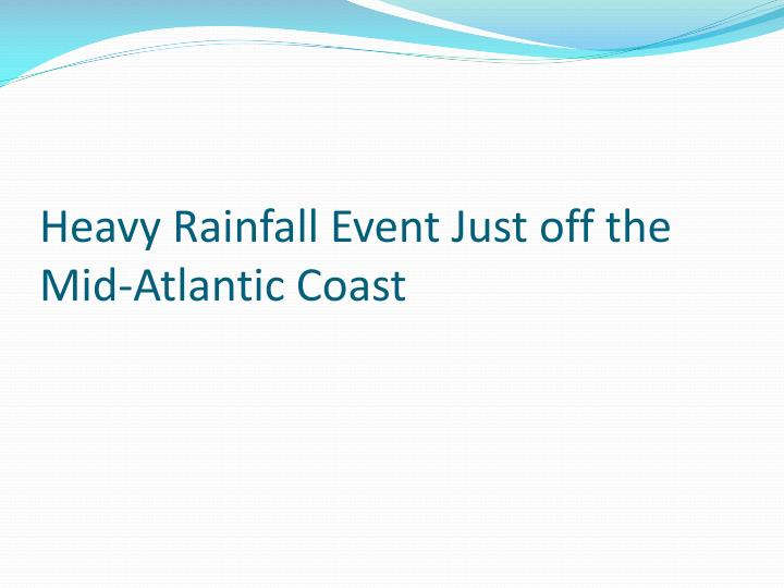 Heavy Rainfall Event Just off the Mid-Atlantic Coast