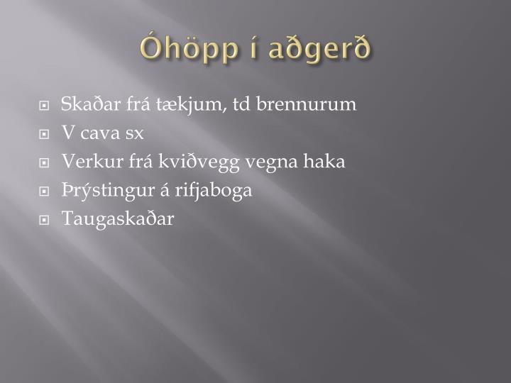 Óhöpp í aðgerð