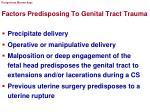 factors predisposing to genital tract trauma