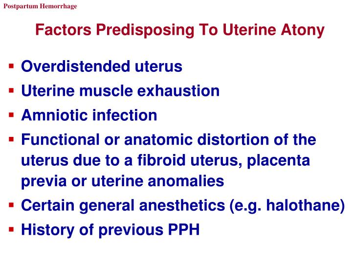 Factors Predisposing To Uterine Atony