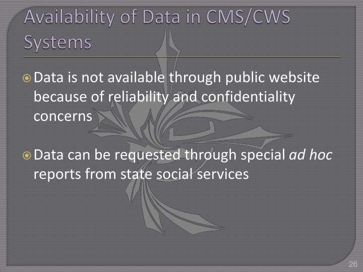 Availability of Data in CMS/CWS Systems