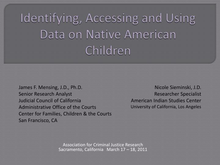 Identifying accessing and using data on native american children