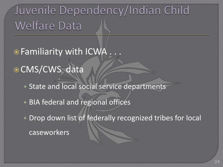 Juvenile Dependency/Indian Child Welfare Data