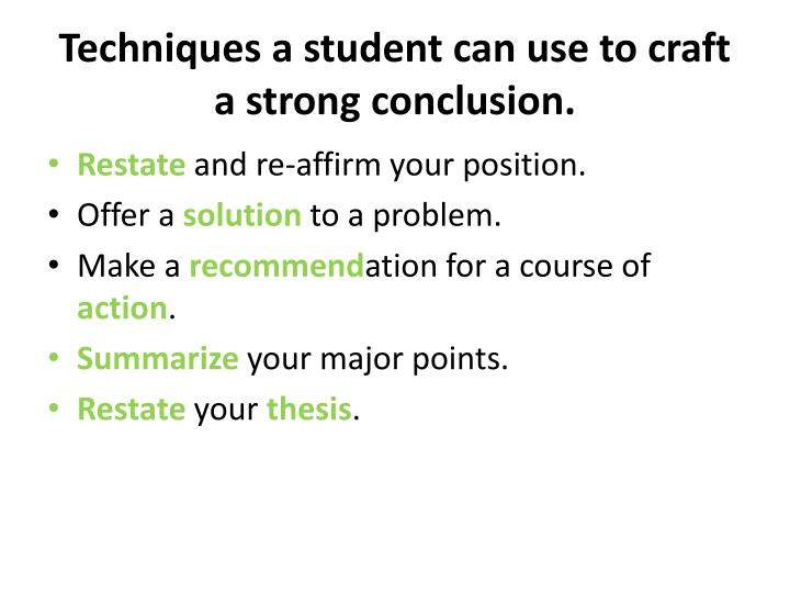 Techniques a student can use to craft a strong conclusion.