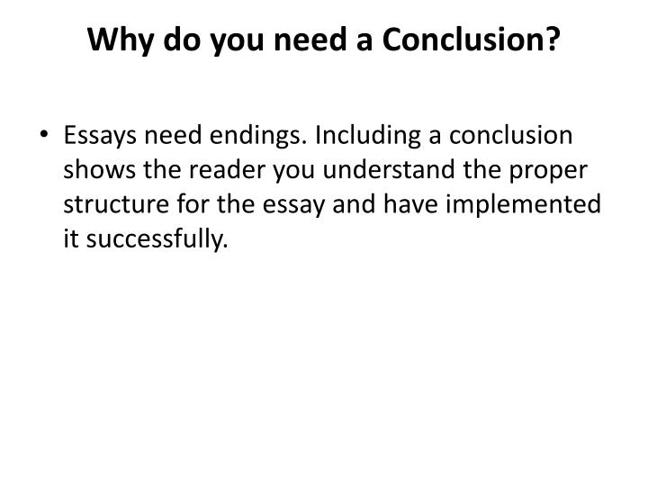 Why do you need a Conclusion?