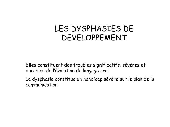 LES DYSPHASIES DE DEVELOPPEMENT