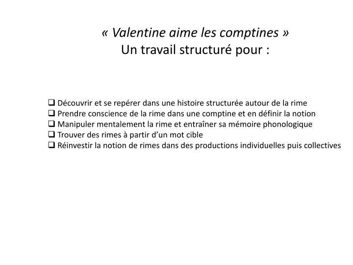 «Valentine aime les comptines»