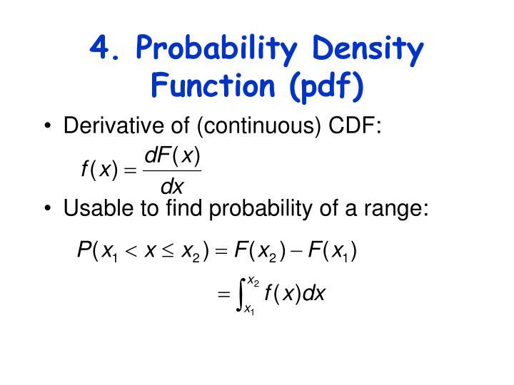4. Probability Density Function (pdf)