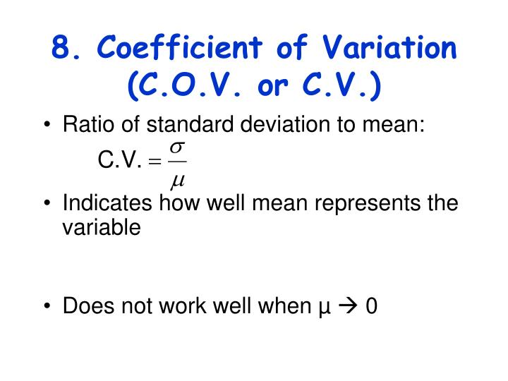 8. Coefficient of Variation (C.O.V. or C.V.)
