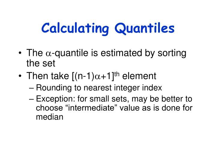 Calculating Quantiles