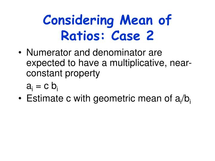 Considering Mean of Ratios: Case 2