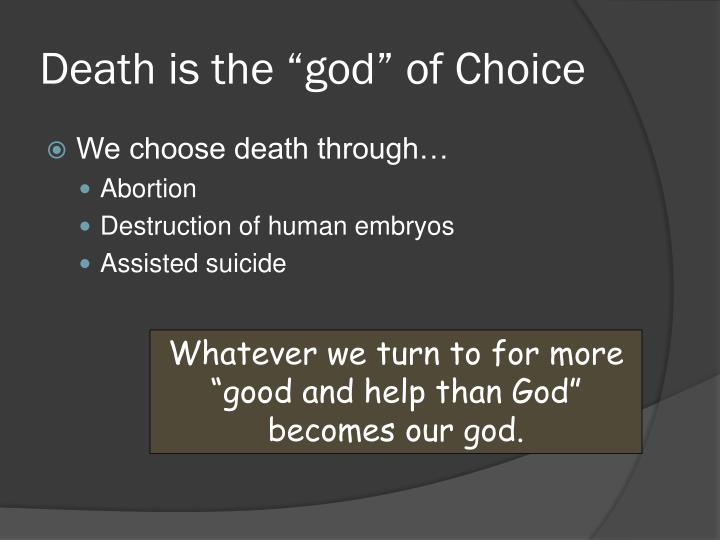 "Death is the ""god"" of Choice"