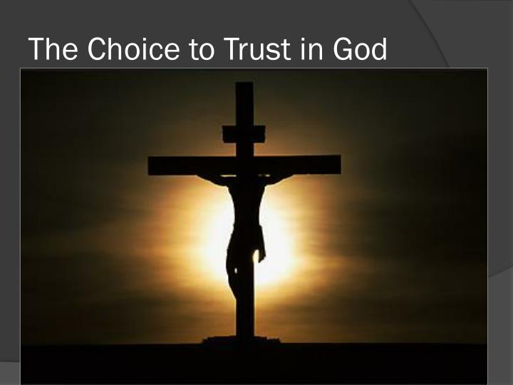 The Choice to Trust in God