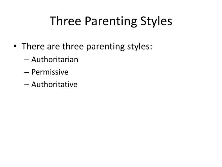 Three Parenting Styles