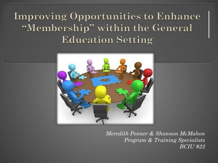 improving opportunities to enhance membership within the general education setting