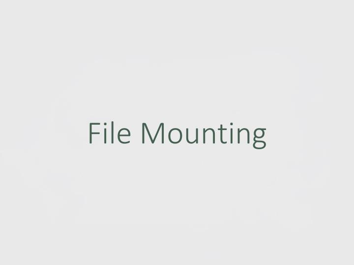 File Mounting