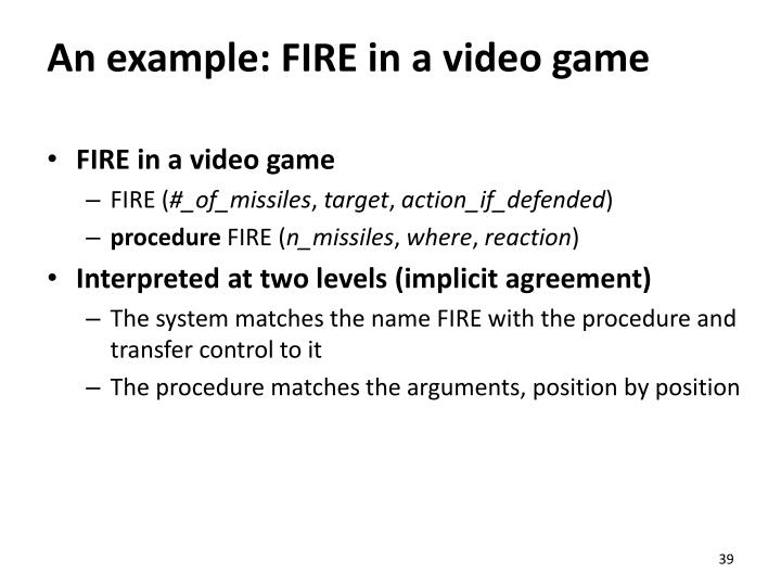 An example: FIRE in a video game