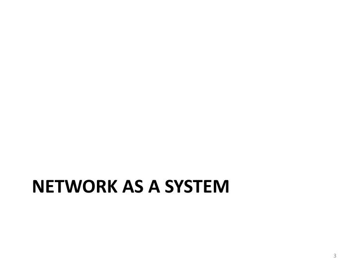 Network as a system