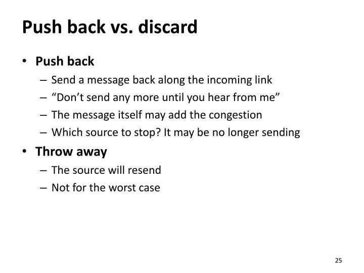 Push back vs. discard