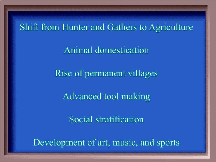 Shift from Hunter and Gathers to Agriculture