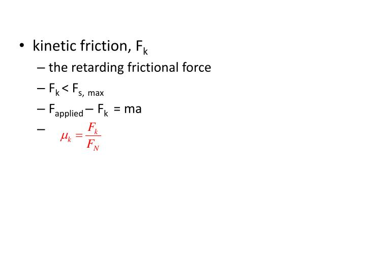 kinetic friction,