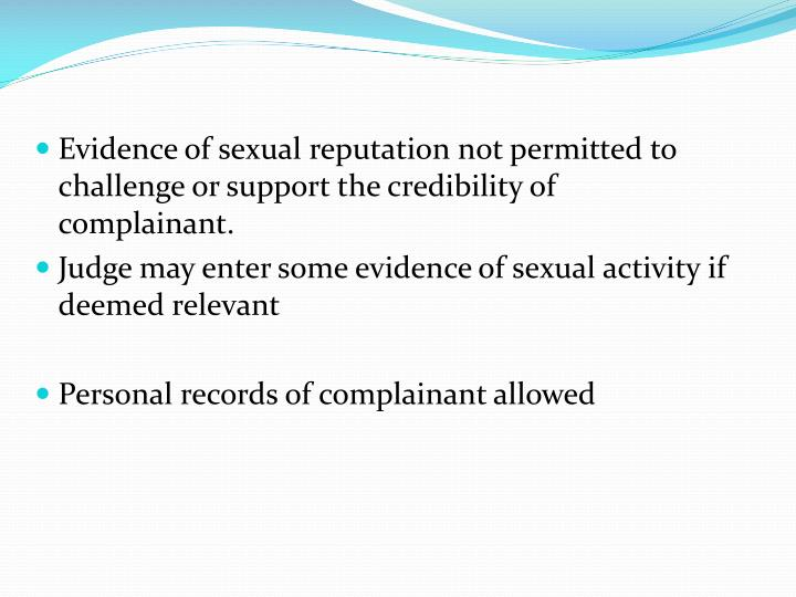 Evidence of sexual reputation not permitted to challenge or support the credibility of complainant.