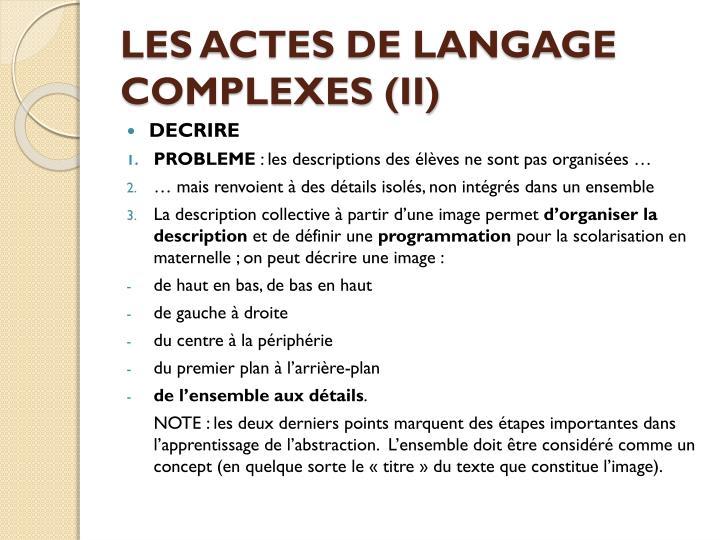 LES ACTES DE LANGAGE COMPLEXES (II)
