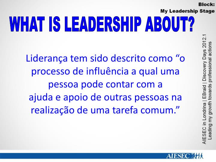 WHAT IS LEADERSHIP ABOUT?
