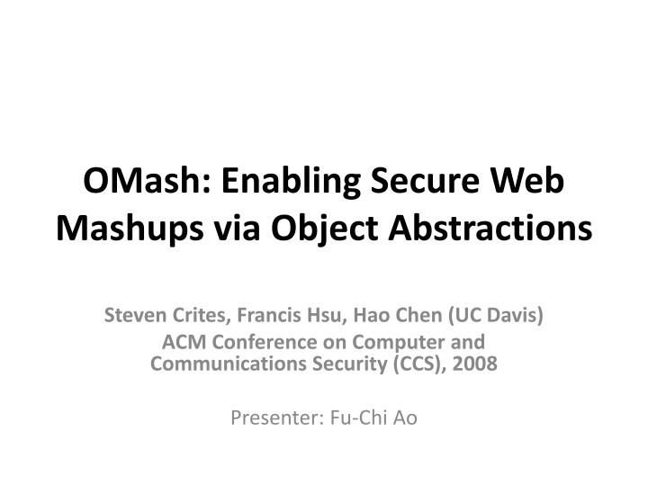 Omash enabling secure web mashups via object abstractions