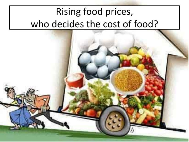 Rising food prices,