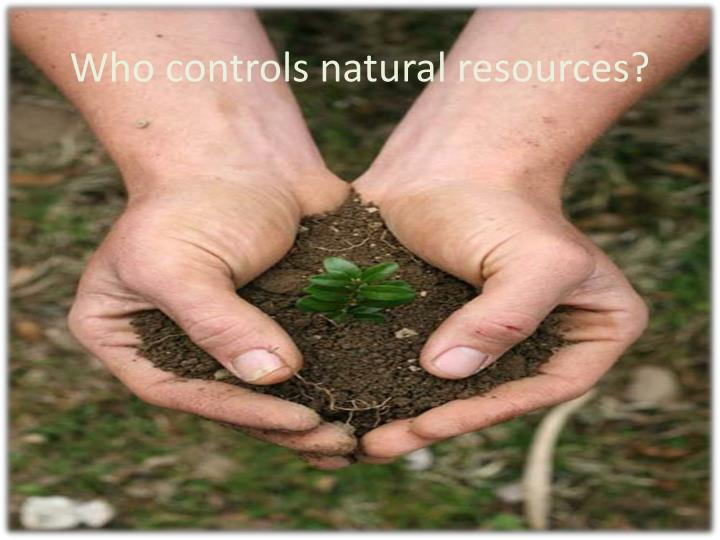 Who controls natural resources?