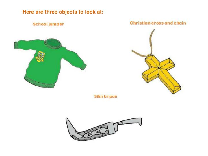 Here are three objects to look at: