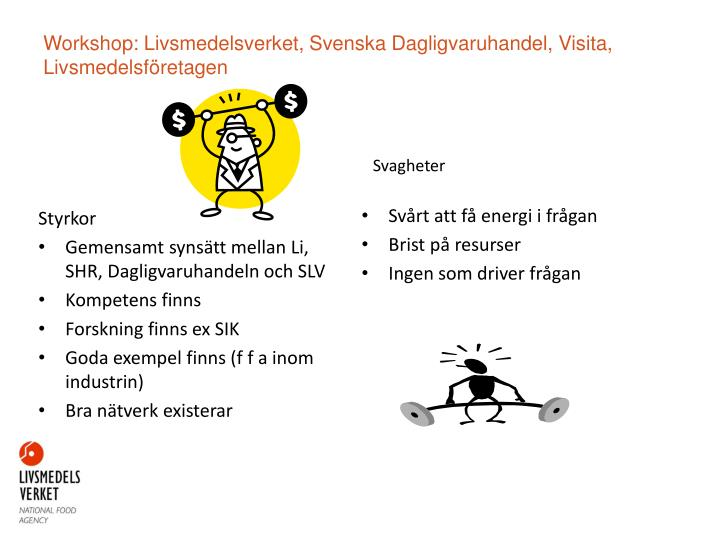 Workshop: Livsmedelsverket, Svenska Dagligvaruhandel,